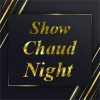 SHOW CHAUD NIGHT